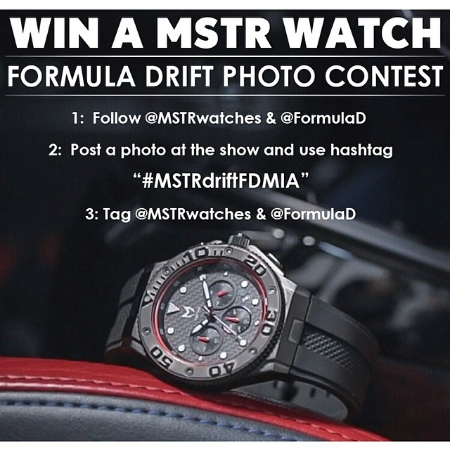 Want to win a @MSTRwatches this weekend at Round 3 - Miami! How to enter: Step 1: Follow @MSTRwatches & @FormulaD on IG / FB / Twitter Step 2: Post a photo at the show and use #MSTRdrift #MSTRdriftfdmia on Instagram. Step 3: Tag @MSTRwatches & @FormulaD
