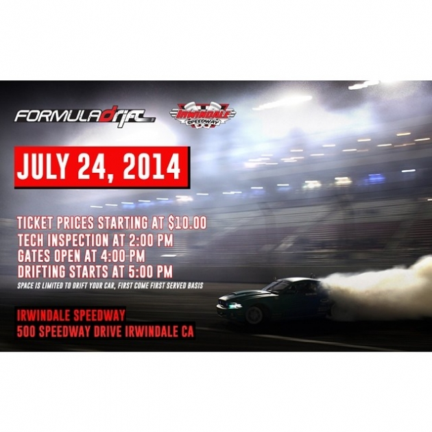 The 2nd Irwindale Thursday Night Drift sessions will be tomorrow thursday July 24, 2014 will be open to the general public. Admission to the track's grandstands will start at $10.00 including free parking. Gates will open at 4:00 PM and the Drift sessions will run till 9:00 PM. City Tire will be on site to change tires. Visit www.formulad.com/blog for more information |