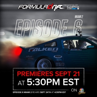 Formula DRIFT Episode 6 premiers on September 21 at 5:30 PM EST on NBC Sports Network |