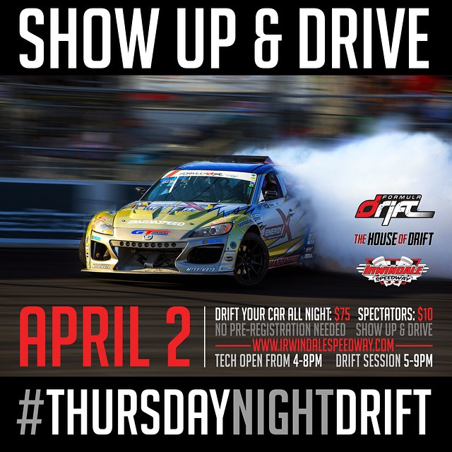 Join us tomorrow night April 2, 2015 for Thursday Nights Go Slideways at Irwindale Speedway. Confirmed drivers that will be there are @charlesngracing @davebriggs24 @jeffjonesracing plus more #formuladrift #thursdaynightdrift