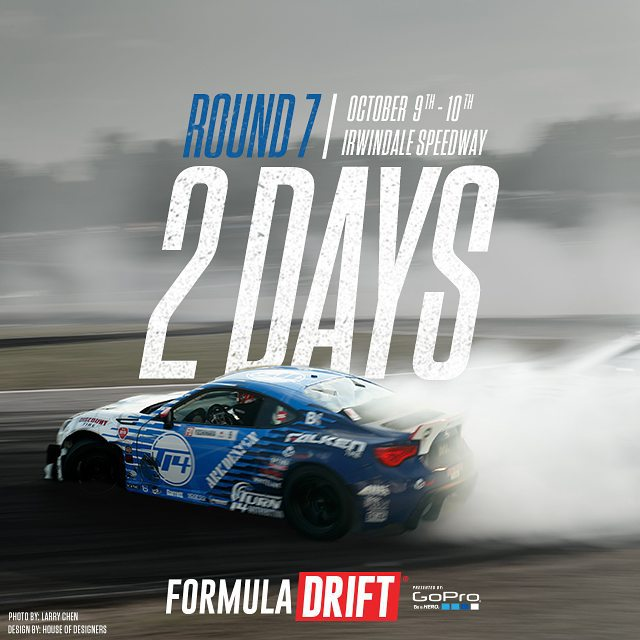 This FRiDAY and SATURDAY !! Formula Drift Irwindale