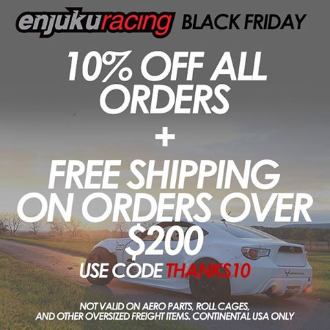 @enjukuracing has all the Black Friday deals going on this holiday week. Check the flyer and visit EnjukuRacing.com to save on your next parts order. Sale lasts all weekend.