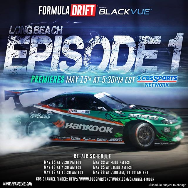 Formula Drift Long Beach Episode 1 Premiering May 15 at 5:30 PM EST on CBS Sports Network.