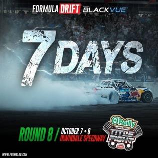 7 Days Away - Formula DRIFT Irwindale 2016