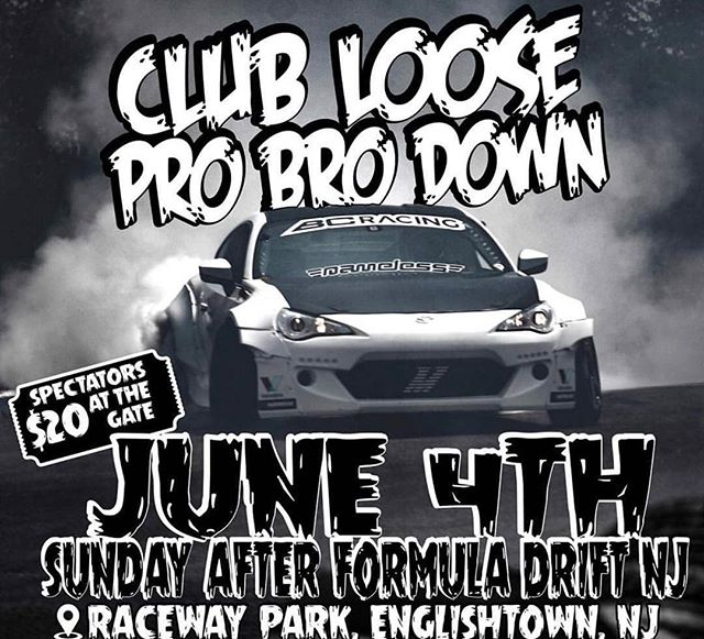 Come one come all! Pro Bro Down is this Sunday @racewayparknj! Come check out all the pros from Formula Drift with their competition cars outside of competition thrashing and having a good time. @clubloose