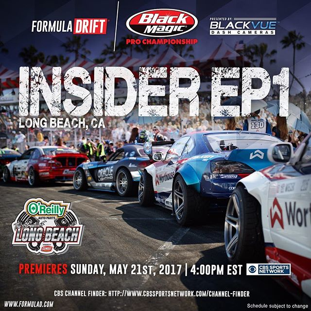 Premiering on Sunday, May 21, 2017 at 4:00 PM EST on @cbssports tune in to watch Formula DRIFT Insider Episode 1 - Long Beach