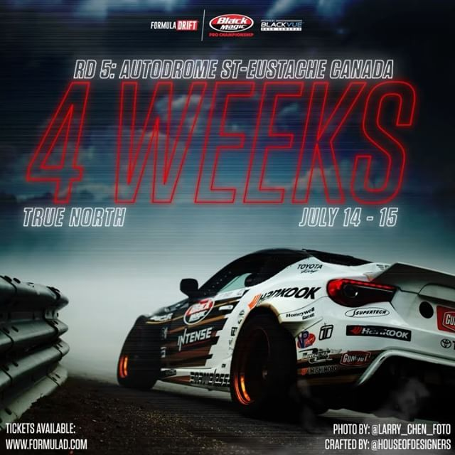 4 WEEKS! Formula DRIFT Round 5 - Saint-Eustache, Montreal | July 14 - 15, 2017 | To purchase tickets visit www.formulad.com Official #️⃣