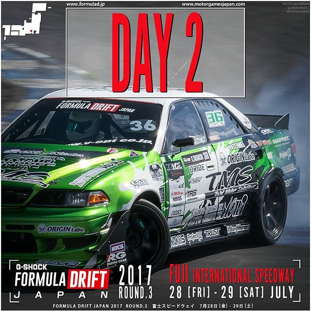 DAY 2 START!  Formula DRIFT JAPAN ROUND 3 富士スピードウェイ メインコース FUJI International Speedway