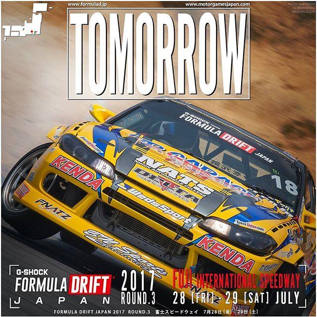 TOMORROW!  Formula DRIFT JAPAN ROUND 3 富士スピードウェイ メインコース FUJI International Speedway ■7月28日(金)当日券 1,000円 (税込) ■7月29日(土)当日券 2,000円 (税込) 両日とも上記当日券に駐車場料金も含まれます ※上記の通り土・日ともに当日券のみの販売となります。