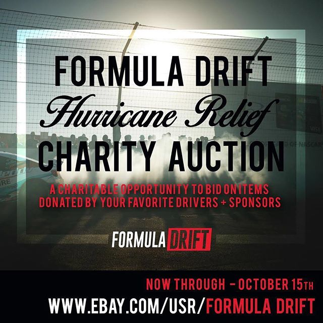 FD will be hosting an online eBay auction with all proceeds going to the Hurricane Relief. Lots of cool stuff up! Don't forget to check it out!  www.ebay.com/usr/formuladrift