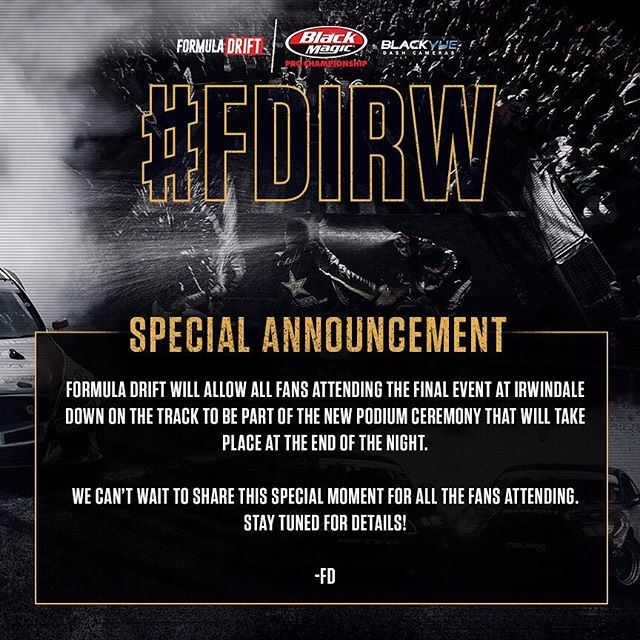 SATURDAY! ALL FANS Attending the final event at Irwindale be part of the new podium ceremony that will take place in the middle of the track!