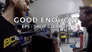 GOOD ENOUGH! EP5 link in my profile! In this episode I get bit by the cleaning bug and organize the shop a bit so we can work more efficiently!
