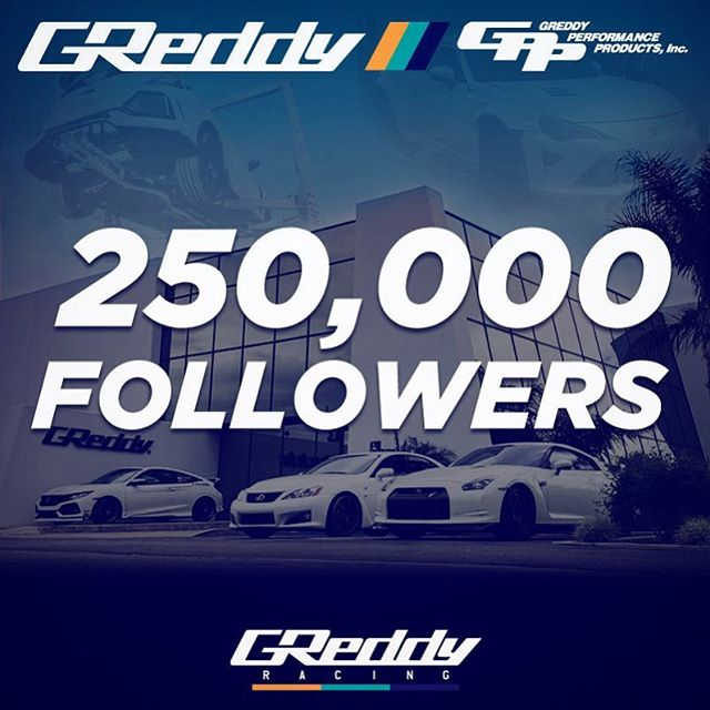 """Earlier this week the @GReddyPerformance surpassed the quarter-million followers mark on instagram.  We would just like to express a big """"thank you"""" to all the fans out there! We also want to encourage you to follow our @TeamGReddyRacing account for more updates on our racing program…"""