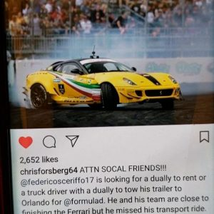 """ @federicosceriffo17 is looking for a dually to rent or a truck driver with a dually to tow his trailer to Orlando for @formulad. He and his team are close to finishing the Ferrari but he missed his transport ride. The trailer is an aluminum 40ft gooseneck setup. Please reach out to @federicosceriffo17 on instagram DM if you or someone you know can help him. "" Message from @chrisforsberg64"