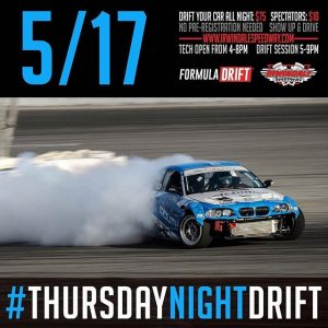 @IrwindaleSpeedway - The House Of Drift invites you to #ThursdayNightDrift - May 17th, 2018! Show Up & Drive. #FormulaDRIFT #FormulaD #FDXV