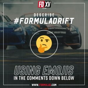 Describe #FormulaDrift only using Emojis in the Comments below! #FormulaD #FDXV