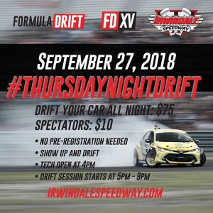 Tomorrow, 9/27 - Join us for #ThursdayNightDrift at @irwindalespeedway - The House Of Drift! Show Up & Drift! More Information: www.irwindalespeedway.com #FormulaDRIFT #FormulaD #FDXV