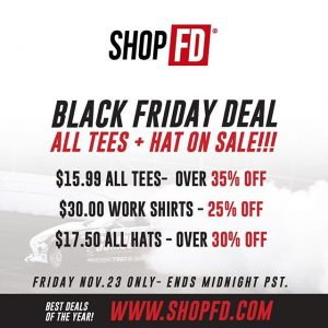 SHOPFD.com - Black Friday SALE - Today Only ALL Tees- Over 35% OFF Work Shirts - 25% OFF ALL Hats - Over 30% OFF -------------------------------- Log onto www.ShopFD.com to get the BlackFriday Deals! SALE Ends Midnight PST -------------------------------- @ShopFDofficial #FormulaD #FormulaDrift #FDXV