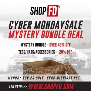 SHOPFD.com - Cyber Monday: Grab the Mystery Bundles - 40%OFF -------------------------------- Lanyards + Keychains + Stickers - 20% OFF TEES - HATS 20% OFF Socks - 20% OFF -------------------------------- Log onto www.ShopFD.com to Save of FD Goods! SALE Ends Tonight Nov. 26 Midnight PST -------------------------------- @ShopFDofficial #FormulaD #FormulaDrift #FDXV