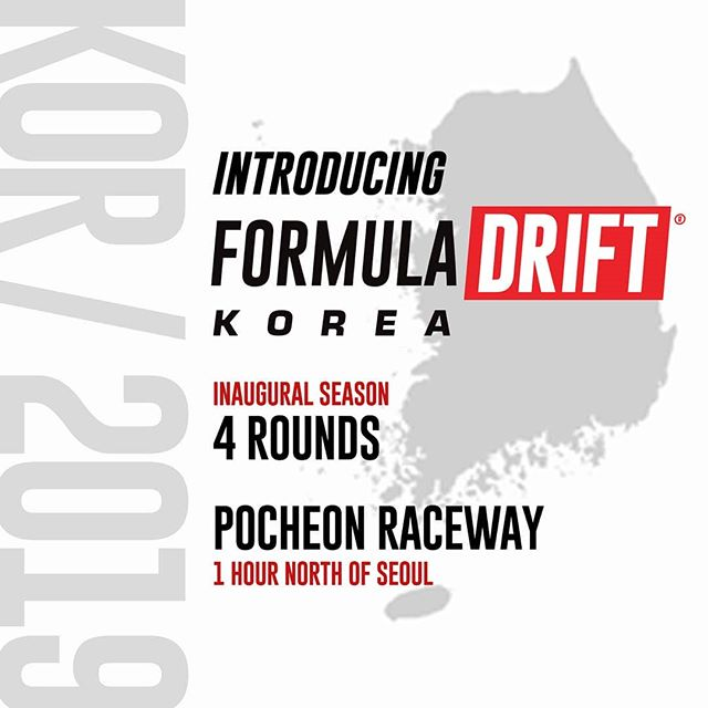 We are proud to announce for the First Time Ever - Formula Drift - KOREA in 2019!