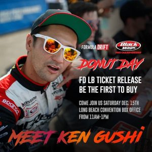 @KenGushi is Calling You Out to DONUT DAY - Dec 15 11AM-1PM! RSVP: (link in bio) #FDLB 2019 Ticket Release | 1st to get your tickets (+no ticket fees) FREE Coffee | Donuts | FD Giveaways | Driver Appearances #FormulaDRIFT #FormulaD