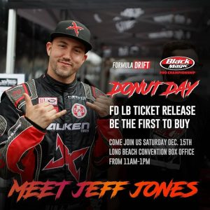 Hang Loose & Hang Out with @jeffjonesracing at DONUT DAY - Dec 15 11AM-1PM! RSVP: (link in bio) #FDLB 2019 Ticket Release | 1st to get your tickets (+no ticket fees) FREE Coffee | Donuts | FD Giveaways | Driver Appearances #FormulaDRIFT #FormulaD