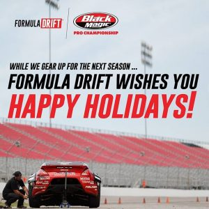 Wishing our fans a happy holiday season! We'll see you at RD1: The Streets of Long Beach on April 5-6! #FormulaDRIFT #FormulaD