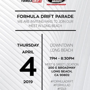 -Formula Drift Parade- You're invited to join us for our Long Beach Parade & Meet. Apr 4th - 7 to 830PM. Watch 16 FD Pro Drivers cruise The Streets of Long Beach & Hang Out with us at the Promenade to win some exclusive 2019 FD goods! #FormulaDRIFT #FormulaD #FDLB