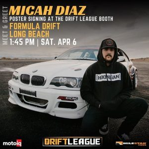 Come out and meet @micah_diaz_ at #TheDriftLeague this Saturday (1:45 PM) at #FDLB! Snag a signed poster while they last 😎 #MotoIQ #MilestarTires #FormulaDRIFT #formulaD