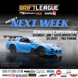 We are almost there! Join us NEXT WEEK for Round 2 of @thedriftleague presented by @motoiq & @milestar.tires! Watch our drivers battle it out on track as their fight to earn a @formulad PRO2 license. Tag your squad! ••Round 2 of @thedriftleague is on June 1st at @irwindalespeedway at 3 PM | Visit TheDriftLeague.com for more info! Tickets are $15 at the gate. #thedriftleague #MotoIQ #FormulaDRIFT #irwindalespeedway #milestar #milestartires #patagoniamt #theofficialtireofadventure @obpmotorsport #obpmotorsport