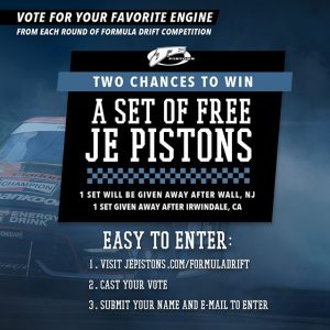 Choose your favorite Formula Drift engine and enter for your chance to win a FREE set of @jepistons! (link in bio) FD 2019 | @blackmagicshine #FormulaD #FormulaDRIFT #PoweredbyJE #JEpistons