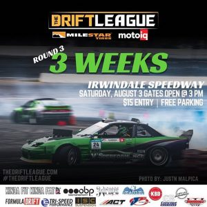 We are officially 3 weeks away from Round 3 of The Drift League! 😎 ••Round 3 of @thedriftleague is presented by @milestar.tires & @motoiq•• ️Location: @irwindalespeedway ️Time: Gates open at 3 PM ️Price: $15 per person at the gate #thedriftleague #MotoIQ #FormulaDRIFT #irwindalespeedway #milestar #milestartires #patagoniamt #theofficialtireofadventure @obpmotorsport #obpmotorsport