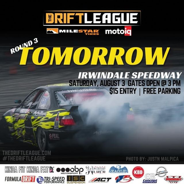 @TheDriftLeague returns to @irwindalespeedway for Round 3 of competition TOMORROW (8/3). Be sure to go check out ProAm drifters compete for their @FormulaD PRO2 licenses. Tickets will be sold at the gate for $15 (gates open at 3 PM).