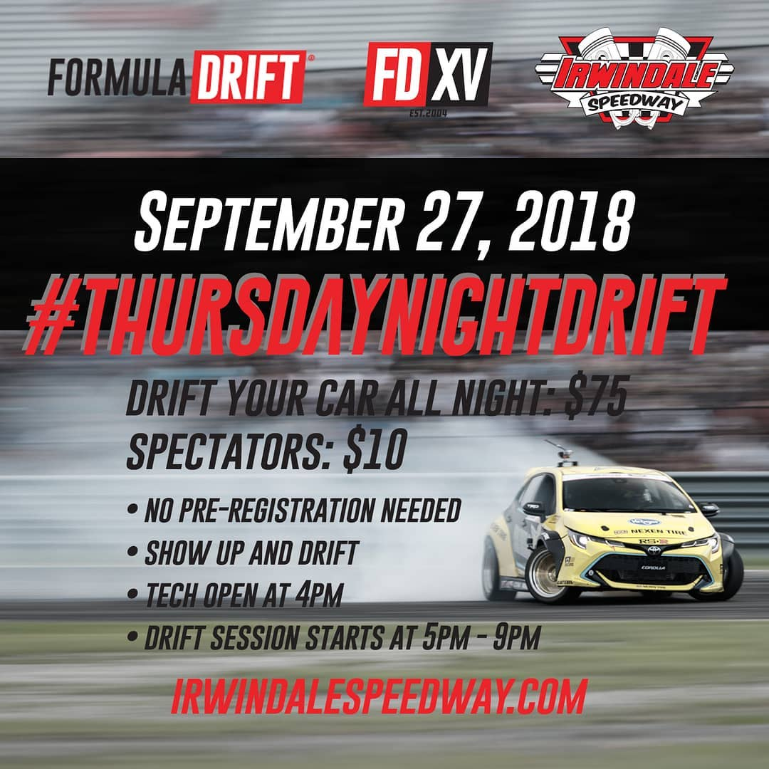 Tomorrow, 9/27 - Join us for at @irwindalespeedway - The House Of Drift! Show Up & Drift!  More Information: www.irwindalespeedway.com