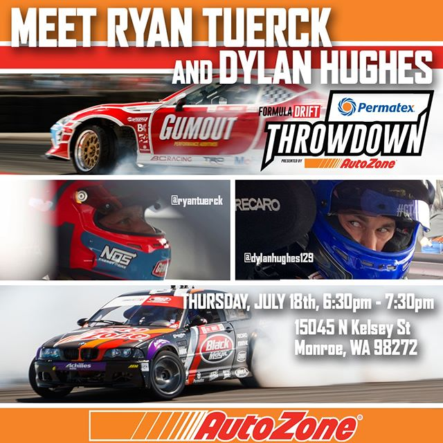 TONIGHT! Come meet @RyanTuerck | @Gumout | @NittoTire & @DylanHughes129 | @AchillesTire before all the action at @PermatexUSA RD5: The Throwdown presented by @autozone  Thursday - July 18th 6:30PM-7:30PM 15045 N Kelsey St. Monroe, WA 98272  FD 2019 | @BlackMagicShine