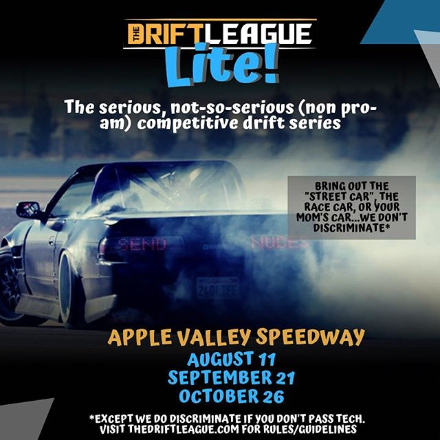 We have some exciting news for everyone...we are proud to announce our new series called The Drift League Lite! It will be a fun competition held at @applevalleyspeedway starting next month! TDL Lite is intended to be open for all types of builds and driving levels. Swipe left to learn more about the tech guidelines and rules. Stay tuned for more info, including qualifying/competition formats, prizes, and how to register!