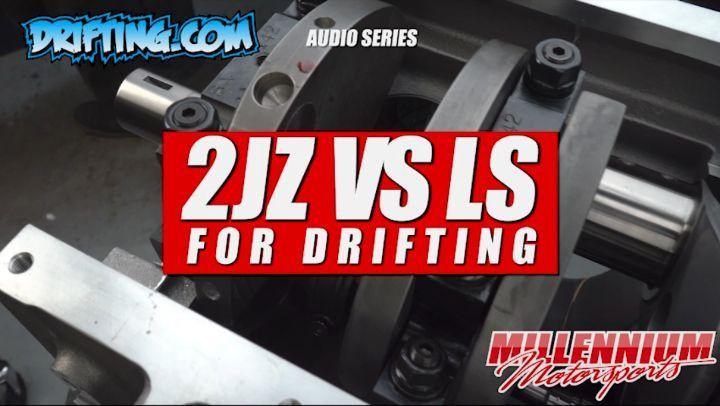 2JZ VS LS , Best Engine for Drifting? - Part 2@millennium_motorsports