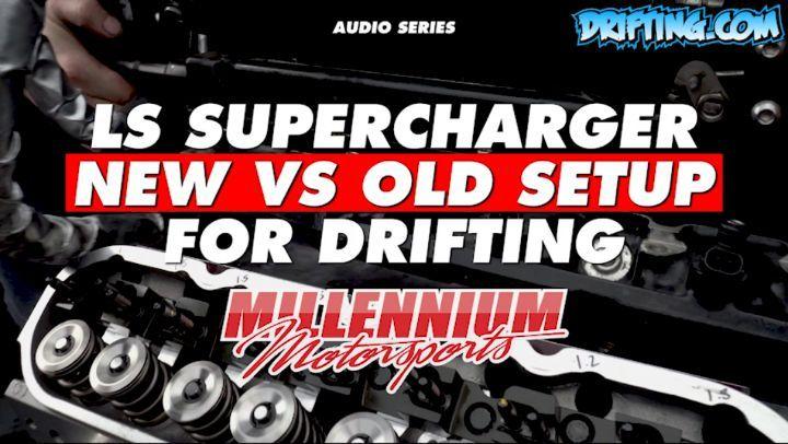 NEW VS OLDER SETUP - LS V8 Supercharger for Drifting @millennium_motorsports